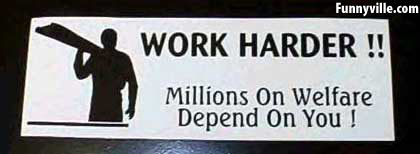 Work harder, millions are depending on you!